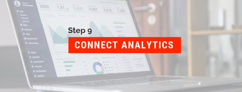 How to Start a Blog and Make Money Step 9: Connect all necessary blog analytics.